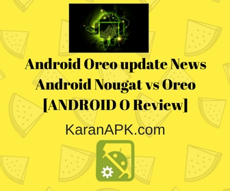 Android Oreo Update - Android Nougat vs Oreo