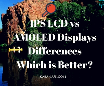 IPS LCD vs AMOLED Displays Differences