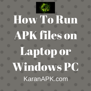 Run APK files on Laptop or Windows PC