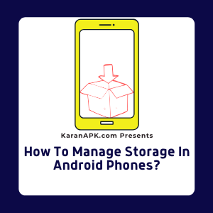 How To Manage Storage In Android Phones
