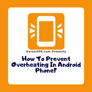 How To Prevent Overheating In Android Phone